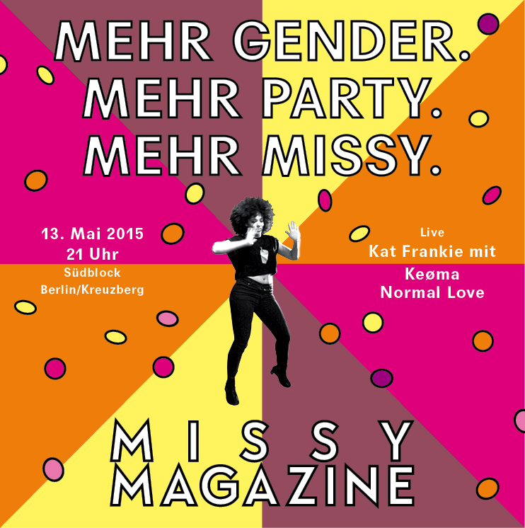 NORMAL LOVE IS BACK! we are playing on may 13th in berlin at missy magazine party, together with keoma, kat frankie's new band!